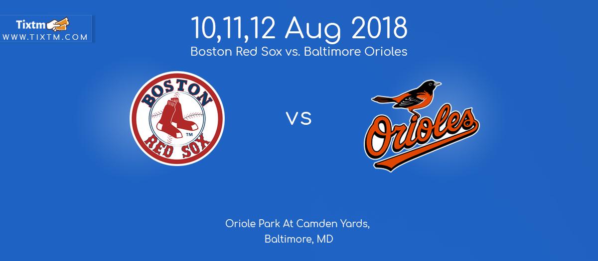 Baltimore Orioles vs. Boston Red Sox at Baltimore- Tixtm.com