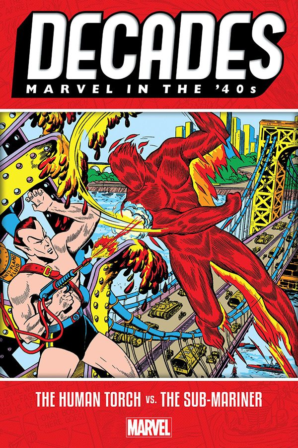 Decades: Marvel In The '40s - Human Torch vs Sub-Mariner