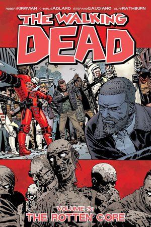 Walking Dead Vol.31: The Rotten Core