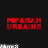 Pop Urbaine Volumes I, II andIII