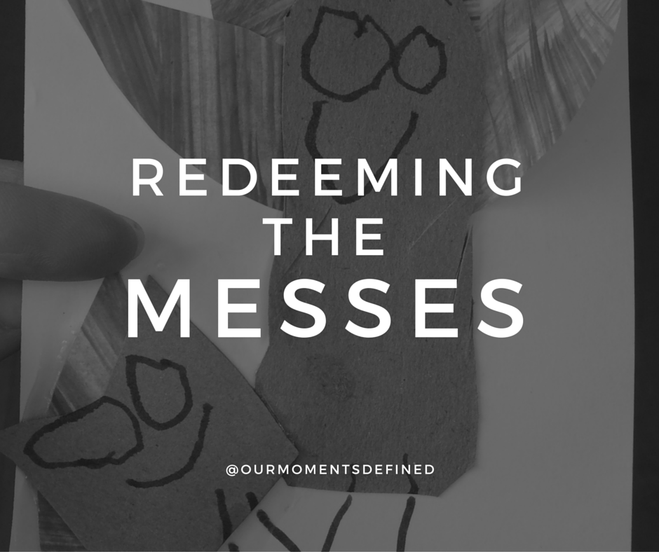 Redeeming the Messes